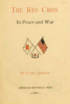 Clara Barton The Red Cross In Peace and War