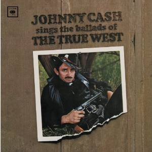 Johnny Cash Ballads of the True West